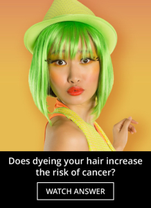 Does dyeing your hair increase the risk of cancer?