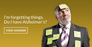 I'm forgetting things. Do I have Alzheimer's?