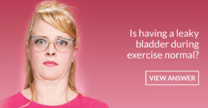 Is having a leaky bladder during exercise normal?